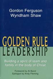 9781577821328: Golden Rule Leadership: Building a Spirit of Team ...