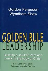 9781577821328: Golden Rule Leadership: Building a Spirit of Team ...